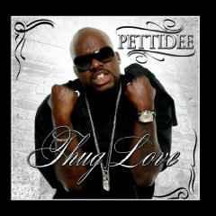 Pettidee - Thug Love